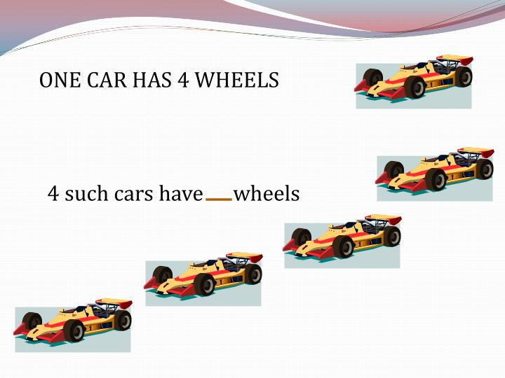 ONE CAR HAS 4 WHEELS