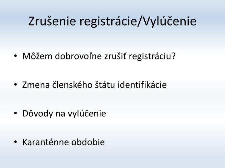 Zrušenie registrácie/Vylúčenie