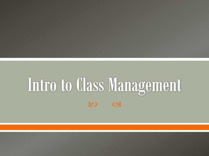 intro to class management n.