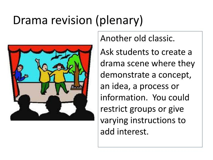 Drama revision (plenary)
