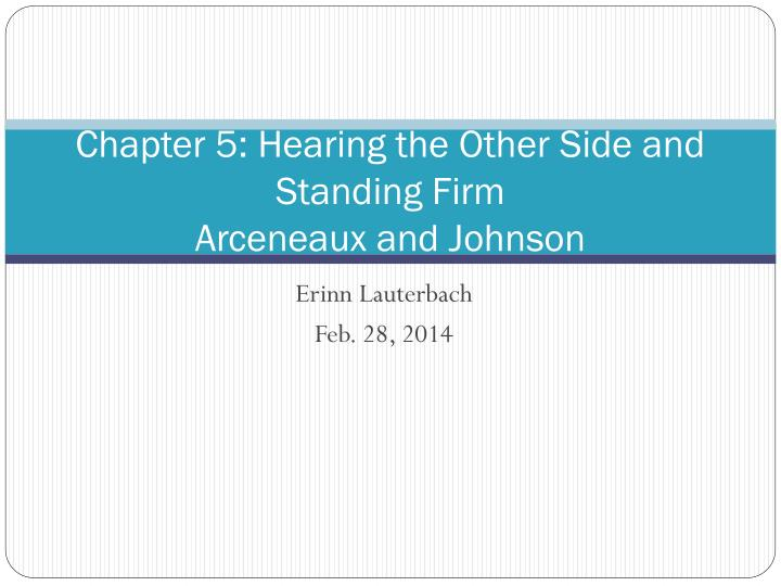 chapter 5 hearing the other side and standing firm arceneaux and johnson