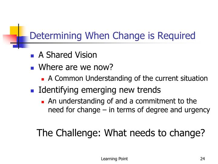 Determining When Change is Required