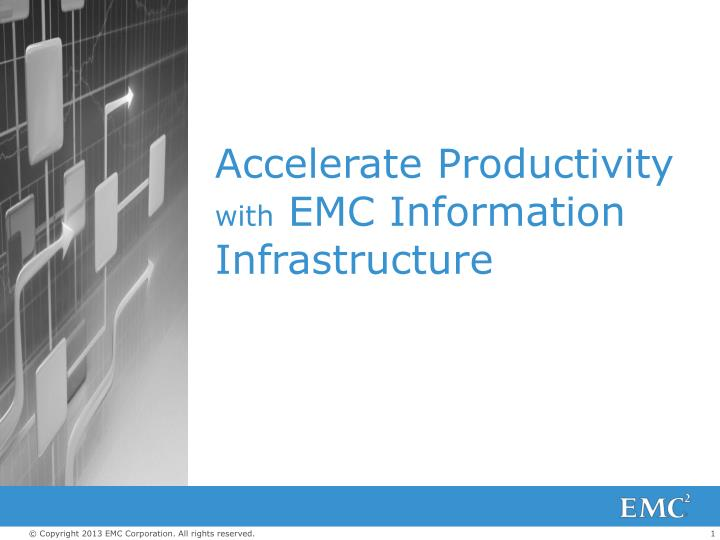 accelerate productivity with emc information infrastructure n.