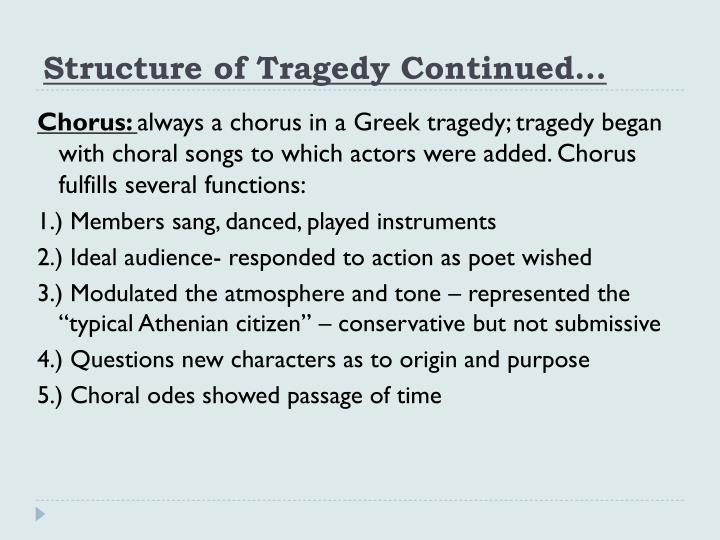 greek tragedy structure essay Essay structure thesis statement oedipus the king essay as a result, oedipus was considered to be a part of the greek tragedy.
