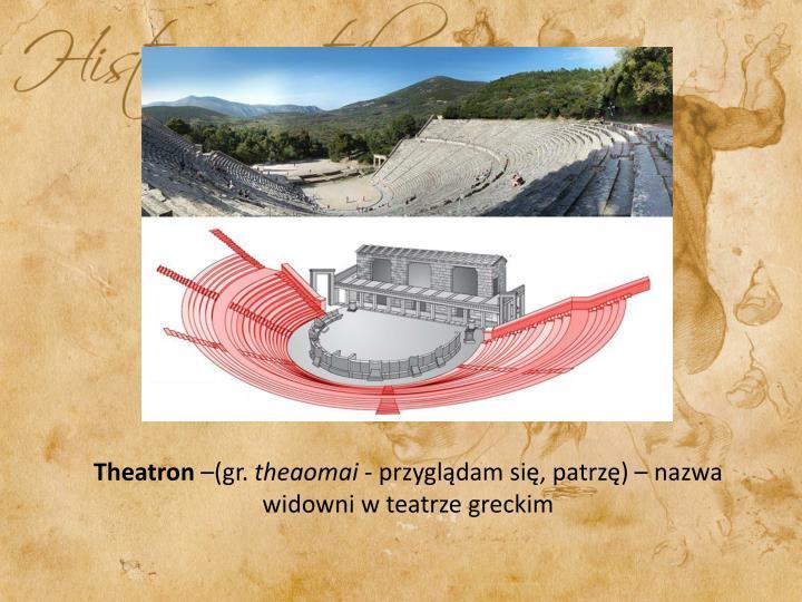 Theatron gr theaomai przygl dam si patrz nazwa widowni w teatrze greckim