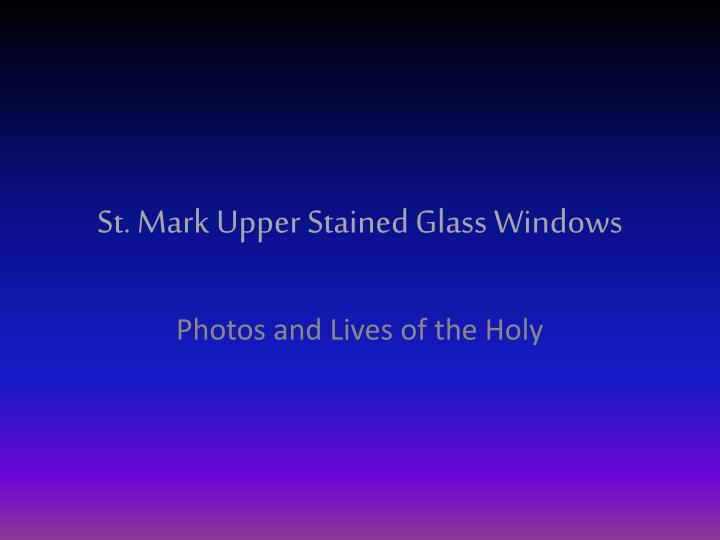 st mark upper stained glass windows n.