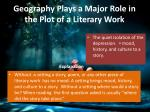 geography plays a major role in the plot of a literary work