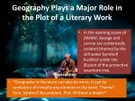 geography plays a major role in the plot of a literary work1