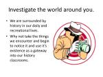 investigate the world around you
