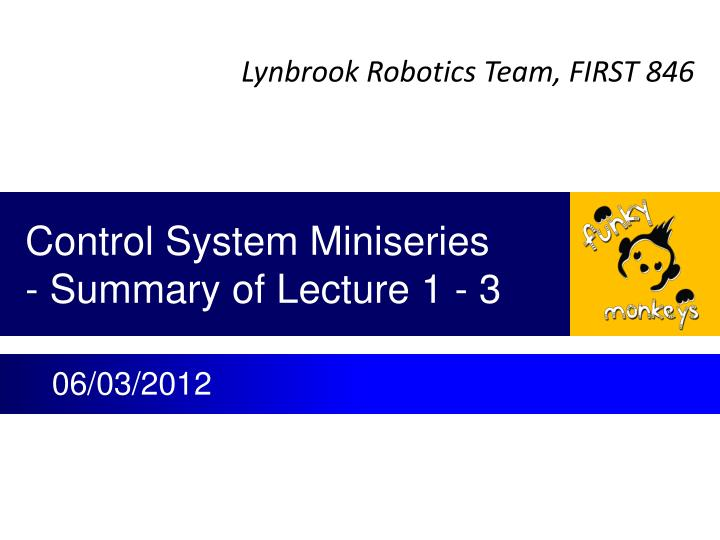 control system miniseries summary of lecture 1 3 n.