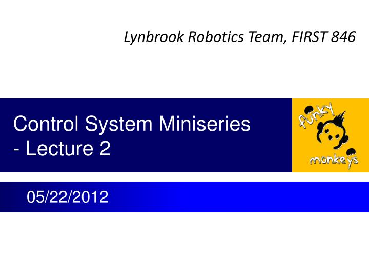 control system miniseries lecture 2 n.