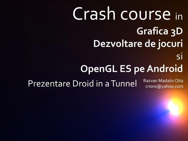 crash course in grafica 3d dezvoltare de jocuri si opengl es pe android n.