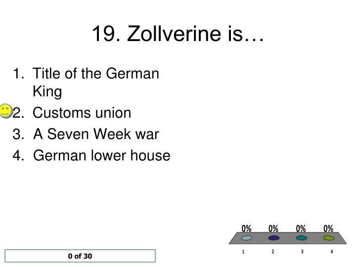 19. Zollverine is…