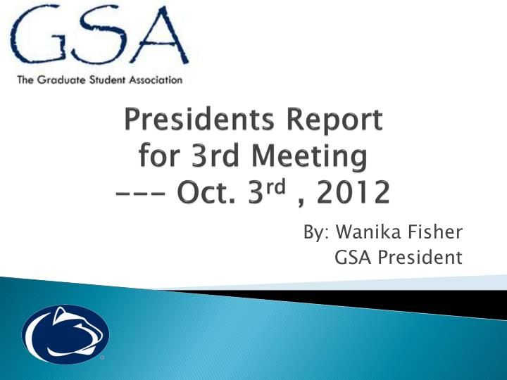 presidents report for 3rd meeting oct 3 rd 2012 n.