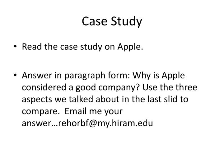 case study the apple of your i essay Free essay: case case study #1 apple inc dixie corbin mgmt 670 fall 2013 what does a competitive strength assessment reveal about all of these elements are key factors in apple's strategy apple has also provided competitive prices compared to other companies like android.