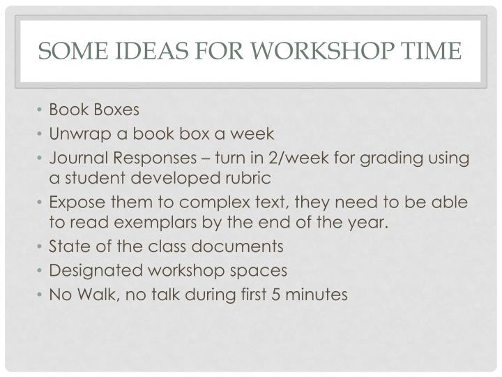 Some Ideas for Workshop Time