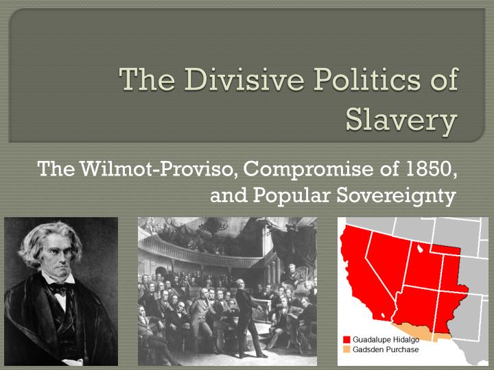 the divisive politics of slavery n.