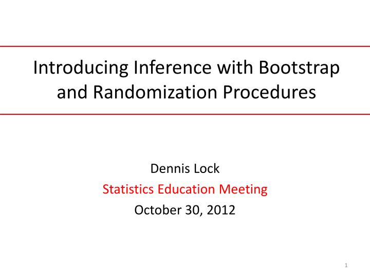 introducing inference with bootstrap and randomization procedures n.