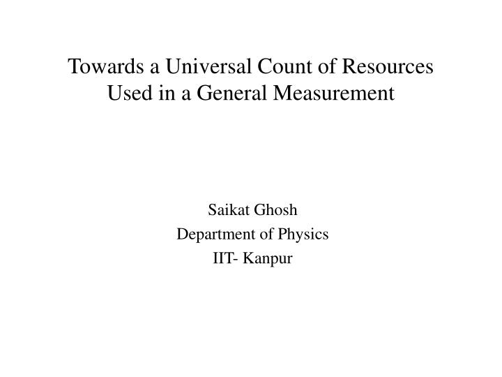 towards a universal count of resources used in a general measurement n.