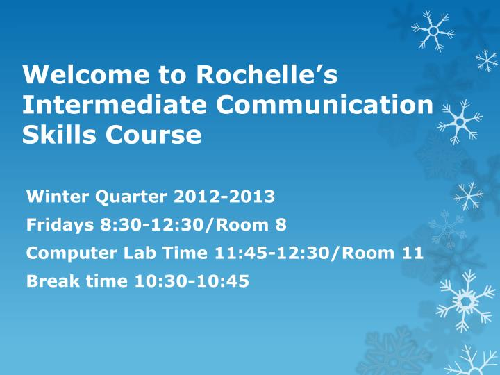 welcome to rochelle s intermediate communication skills course n.