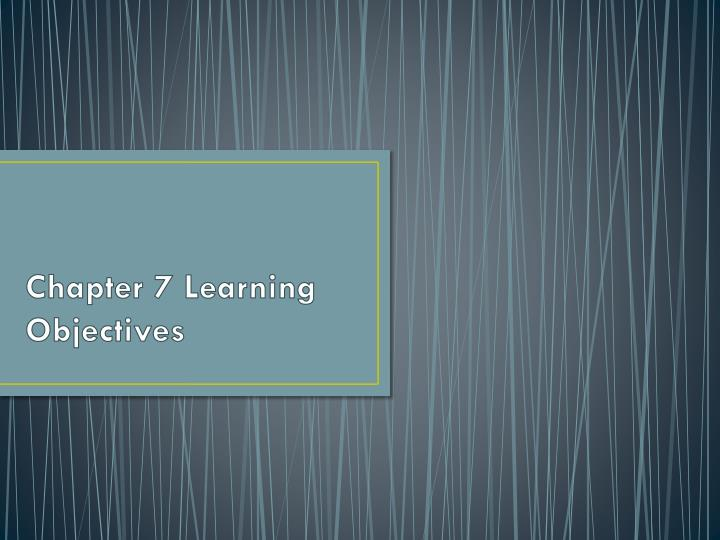 chapter 7 learning objectives