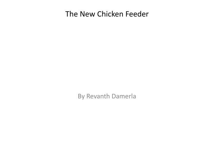the new chicken feeder n.
