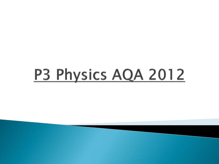 P3 Physics AQA 2012