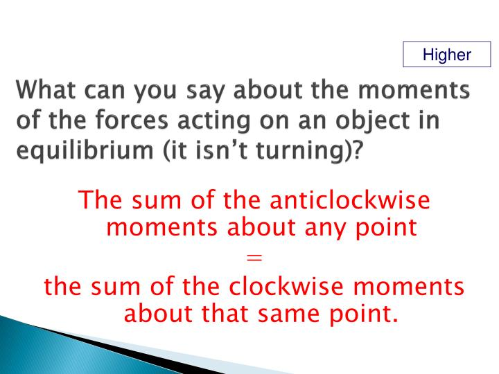 What can you say about the moments of the forces acting on an object in equilibrium (it isn't turning)?