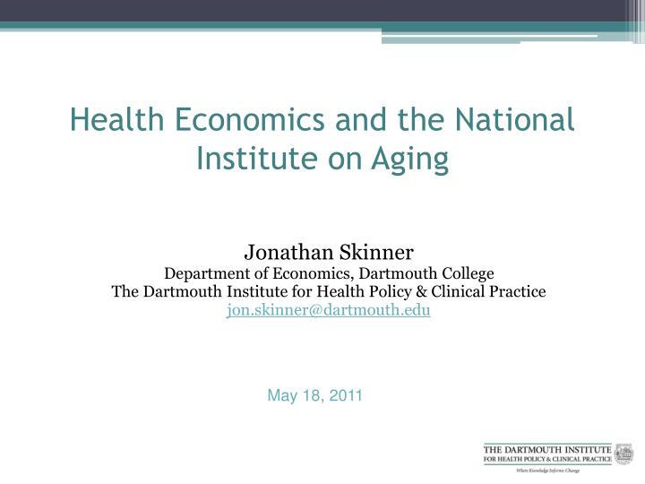 health economics and the national institute on aging n.