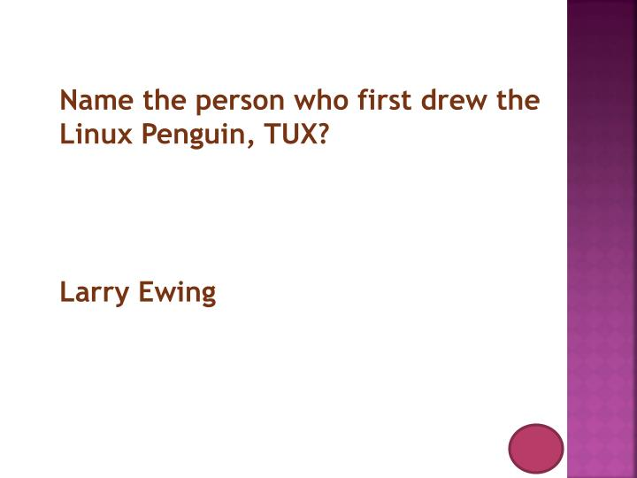 Name the person who first drew the Linux Penguin, TUX?