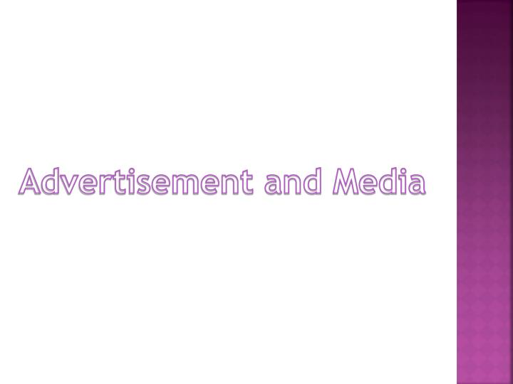 Advertisement and Media