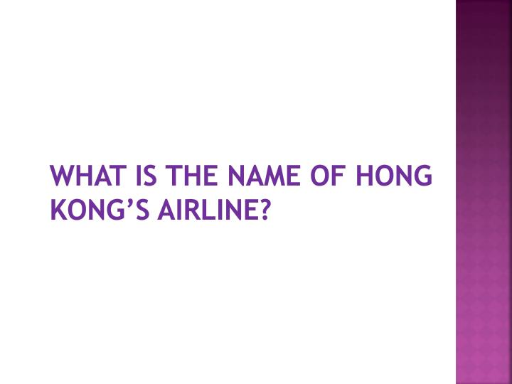 What is the name of Hong Kong's airline?
