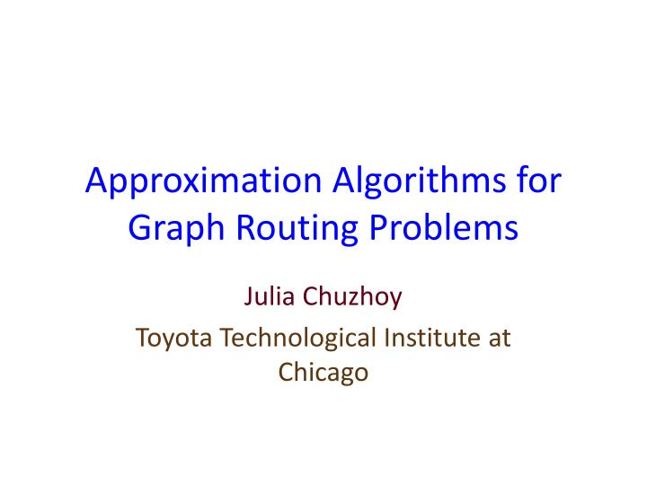 approximation algorithms for graph routing problems n.