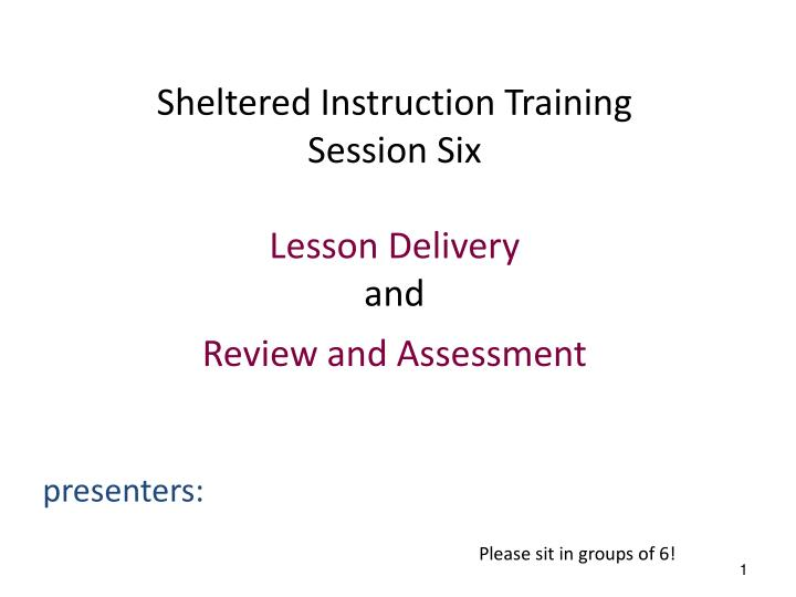 sheltered instruction training session six lesson delivery and review and assessment n.