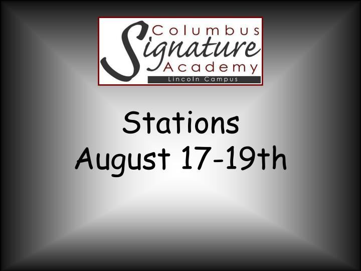 stations august 17 19th n.