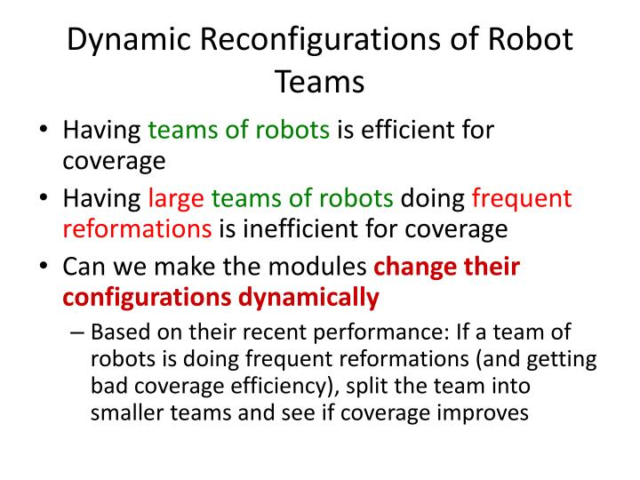 Dynamic Reconfigurations of Robot Teams
