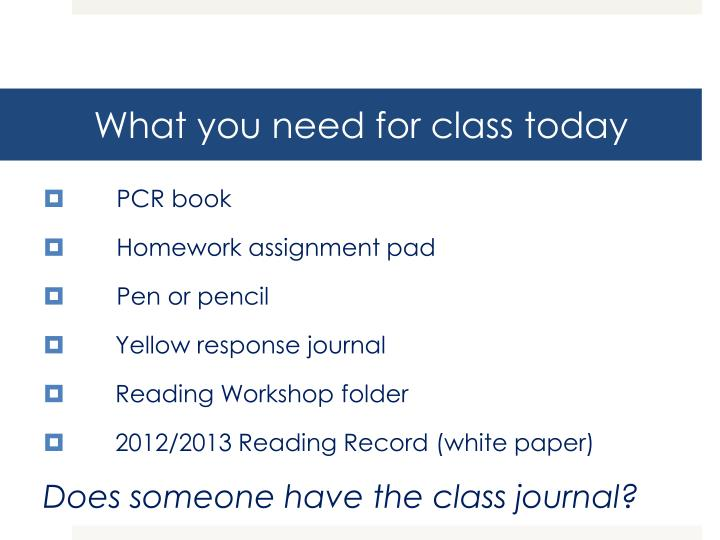 what you need for class today n.
