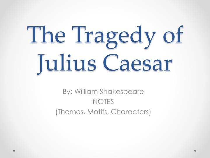 a summary of shakespeares tragedy of julius caesar Julius caesar summary charismatic military leader julius caesar returns to rome in glory, having just defeated the sons of pompey, a fellow member of the first roman triumvirate caesar's growing popularity inspires jealousy and fear amongst the roman tribunes, and a conspiracy against caesar takes shape, with cassius at its head a.