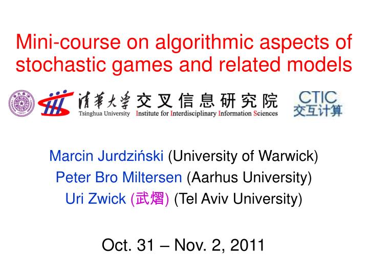 mini course on algorithmic aspects of stochastic games and related models n.