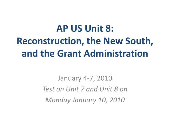ap us unit 8 reconstruction the new south and the grant administration n.