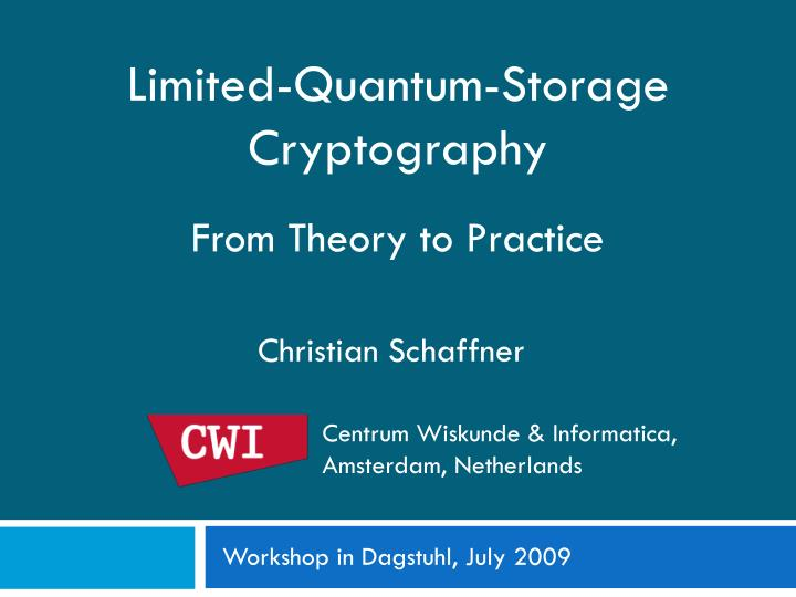 limited quantum storage cryptography from theory to practice n.