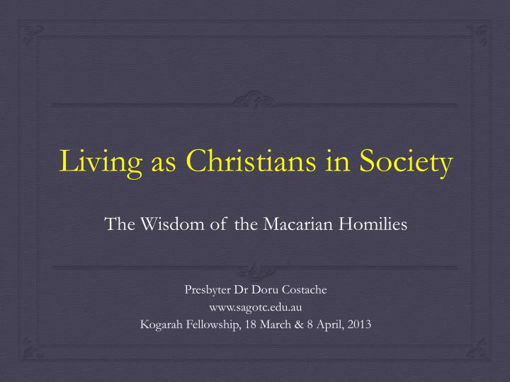 living as christians in society the wisdom of the macarian homilies n.
