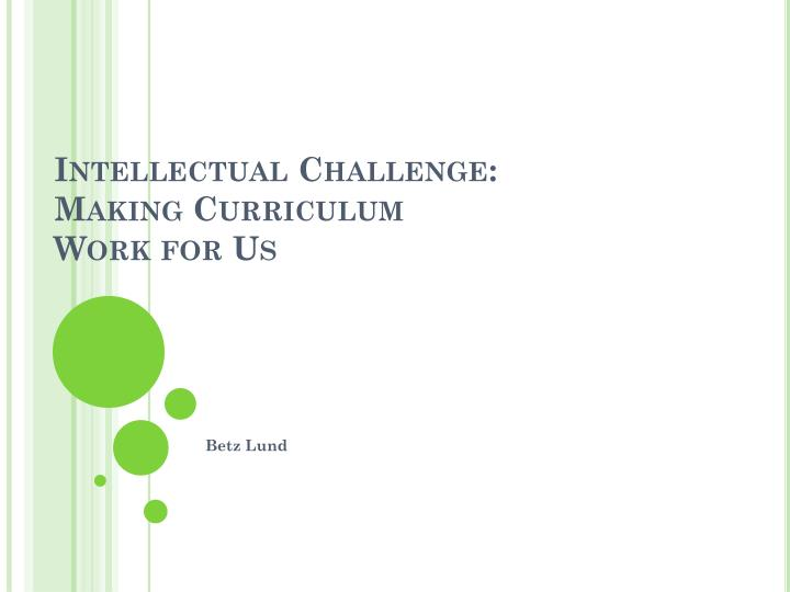 intellectual challenge making curriculum work for us n.