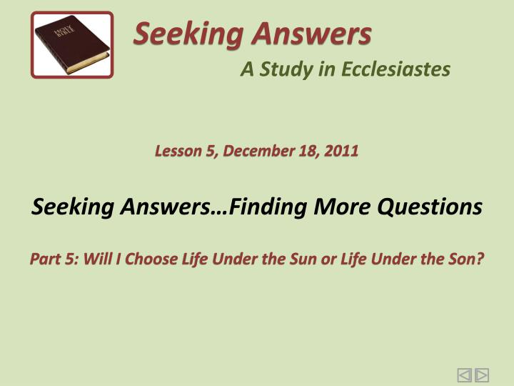 Seeking answers finding more questions