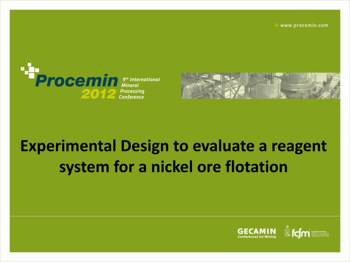 experimental design to evaluate a reagent system for a nickel ore flotation n.