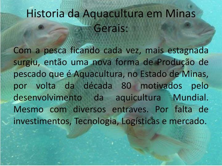 Historia da Aquacultura em Minas Gerais: