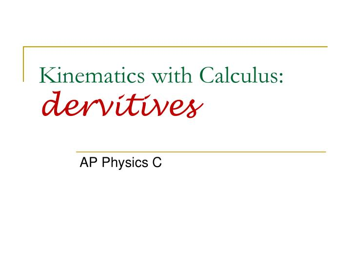 kinematics with calculus dervitives n.