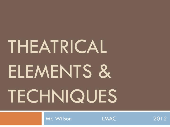 theatrical elements techniques n.