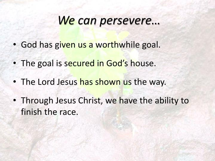 We can persevere…