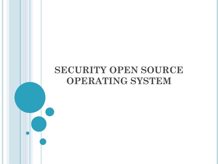 security open source operating system n.